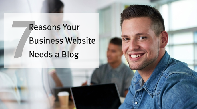 7 reasons your business website needs a blog